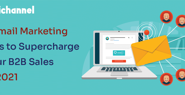 7 Email Marketing Tips To Supercharge Your B2B Sales In 2021 | LogiChannel