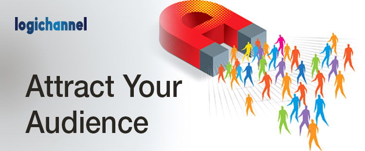 Attract Your Audience | LogiChannel