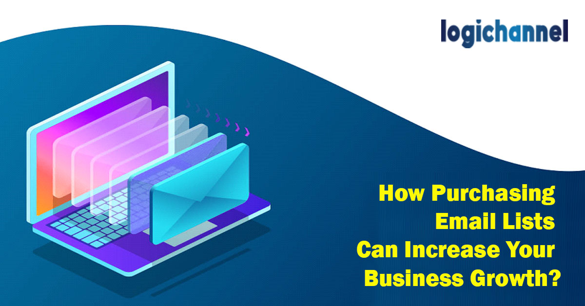 How Purchasing Email Lists Can Increase Your Business Growth?
