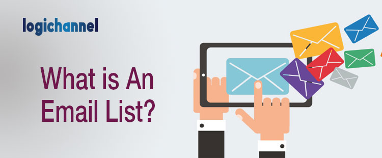 What Is An Email List | LogiChannel